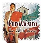 José Alfredo Jiménez Puro México Vol. 1