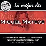 Miguel Mateos Rock En Español - Lo Mejor De Miguel Mateos