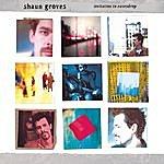 Shaun Groves Invitation To Eavesdrop