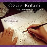 Ozzie Kotani To Honor A Queen (E Ho'ohiwahiwa I Ka Mo'i Wahine): The Music Of Lili'uokalani