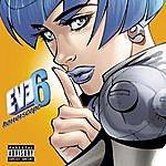 Eve 6 Horrorscope (Parental Advisory)
