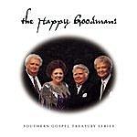 The Happy Goodmans Southern Gospel Treasury