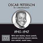 Oscar Peterson Complete Jazz Series 1945 - 1947