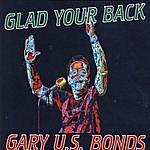 Gary U.S. Bonds Glad Your Back