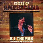 B.J. Thomas Voices Of Americana: Earliest Hits & Great Covers
