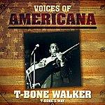 T-Bone Walker Voices Of Americana: T-Bone's Way