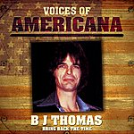 B.J. Thomas Voices Of Americana: Luckiest Man In The World