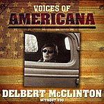 Delbert McClinton Voices Of Americana: Without You