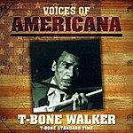 T-Bone Walker Voices Of Americana: T-Bone Standard Time