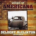 Delbert McClinton Voices Of Americana: Lost In A Dream