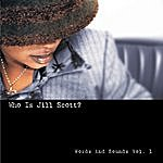 Jill Scott Who Is Jill Scott? Words And Sounds Vol. 1