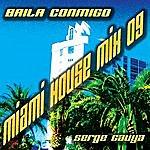 Serge Gauya Baila Conmigo (Miami House Mix 09)