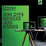 Domu One Offs Remixes And B-Sides