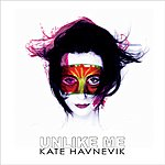 Kate Havnevik Unlike Me