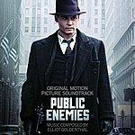 Elliot Goldenthal Public Enemies: Original Motion Picture Soundtrack