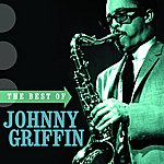 Johnny Griffin The Best Of Johnny Griffin