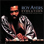 Roy Ayers Evolution: The Polydor Anthology