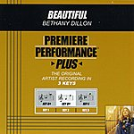 Bethany Dillon Beautiful (Premiere Performance Plus Track)