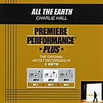 Charlie Hall All The Earth (Premiere Performance Plus Track)