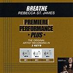 Rebecca St. James Breathe (Premiere Performance Plus Track)