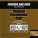 Jill Phillips Forever And Ever (Premiere Performance Plus Track)