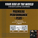 Steven Curtis Chapman Your Side Of The World (Premiere Performance Plus Track)