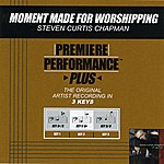 Steven Curtis Chapman Moment Made For Worshipping (Premiere Performance Plus Track)