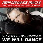 Steven Curtis Chapman We Will Dance (Premiere Performance Plus Track)