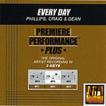 Phillips, Craig & Dean Every Day (Premiere Performance Plus Track)