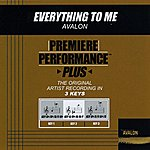 Avalon Everything To Me (Premiere Performance Plus Track)