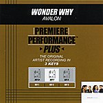 Avalon Wonder Why (Premiere Performance Plus Track)