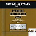 Avalon Come And Fill My Heart (Premiere Performance Plus Track)