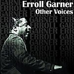 Erroll Garner Other Voices
