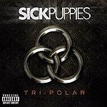 Sick Puppies Tri-Polar (Parental Advisory)