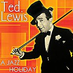 Ted Lewis A Jazz Holiday
