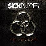 Sick Puppies Tri-Polar (Edited)