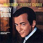 Bobby Darin Hello Dolly To Goodbye Charlie