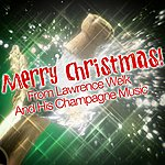 Lawrence Welk Merry Christmas From Lawrence Welk And His Champagne Music