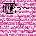 The Trip Who's That