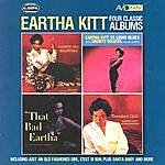 Eartha Kitt Four Classic Albums (That Bad Eartha / Down To Eartha / Thursdays Child / St. Louis Blues) (Digitally Remastered)