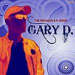 Gary D. The Reunion Ep