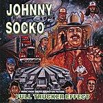 Johnny Socko Full Trucker Effect