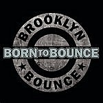 Brooklyn Bounce Born To Bounce (Music Is My Destiny)(4-Track Single)