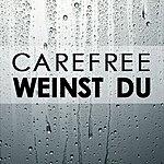 Carefree Weinst Du