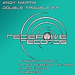 Andy Martin Double Trouble Ep