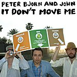 Peter Bjorn & John It Don't Move Me (4-Track Maxi-Single)