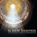 The Sixteen A New Heaven