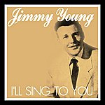 Jimmy Young I'll Sing To You