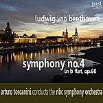 Arturo Toscanini Beethoven: Symphony No. 4 In B Flat, Op. 60