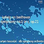 Arturo Toscanini Beethoven: Symphony No. 1 In C, Op. 21